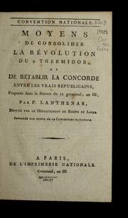 Moyens de consolider la révolution du 9 thermidor, et de rétablir la concorde, entre les vrais républicains : proposés dans la séance du 12 germinal, an III