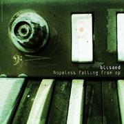 Blisaed - Hopeless, Falling From EP