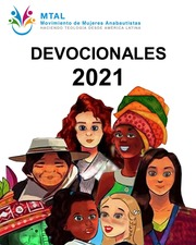 Devocionales 2021 : MTAL Movimiento de Mujeres Anabautistas Haciendo Teologia desde America Latina : Free Download, Borrow, and Streaming : Internet Archive