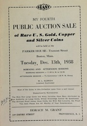 My fourth public auction sale of rare U. S. gold, copper, and silver coins ... at the Parker House, Tremont Street, Boston, Mass ... [12/13/1938]