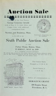 My sixth public auction sale : catalog of the first portion of George Carpenter Arnold stock of rare U. S. gold, silver and copper coins ... [05/16/1939]