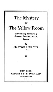 The Mystery Of Yellow Room Extraordinary Adventures Joseph Rouletabille Reporter