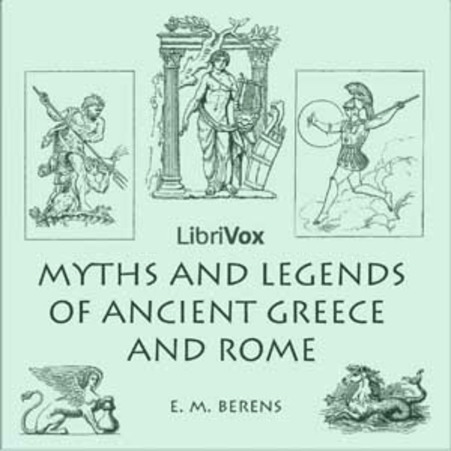 Myths and Legends of Ancient Greece and Rome : E M  Berens