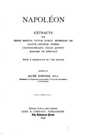 Napoléon; extracts from Henri Martin, Victor Duruy, Mémorial de Sainte-Hélène, Thiers, Chateaubriand, Edgar Quinet, Madame de Rémusat