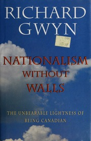 Nationalism without walls the unbearable lightness of being nationalism without walls the unbearable lightness of being canadian gwyn richard j 1934 free download borrow and streaming internet archive fandeluxe Image collections