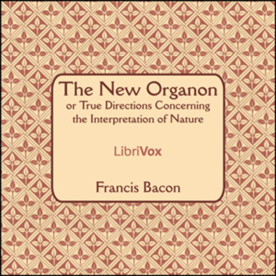 The New Organon Or True Directions Concerning The Interpretation of Nature : Francis Bacon ...