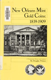 New Orleans Mint Gold Coins: 1839-1909