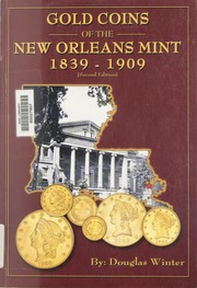 Gold Coins of the New Orleans Mint 1839-1909, Second Edition