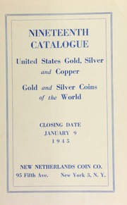 Nineteenth catalogue : United States gold, silver and copper, gold and silver coins of the world. [01/09/1945]