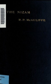 the nizam the origin and future of the hyderabad state being the  the nizam the origin and future of the hyderabad state being the le bas prize essay in the university of cambridge 1904