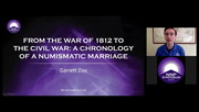 From the War of 1812 to the Civil War: A Chronology of a Numismatic Marriage