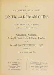 No. 1. Catalogue of a sale of Greek and Roman coins, the property of G.W. Moss, Esq., of London, and various other collectors ... [12/01/1927]