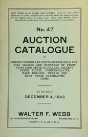 No. 47. Auction catalogue of choice foreign and United States gold, foreign crowns and hundreds of proof coins from cents to dollars, Ancient Greek silver, commemorative half dollars, medals ... [12/04/1943]