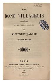 Nos bons villageois; comédie en cinq actes, en prose
