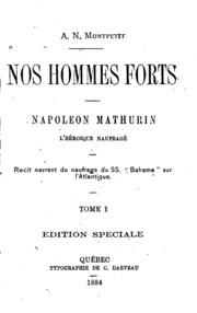 Nos hommes forts: Napoléon Mathurin, l-héroique naufragé : récit navrant du ...