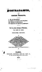 Nostradamus I, vie de Nostradamus ; II, histoire des oracles et des ...