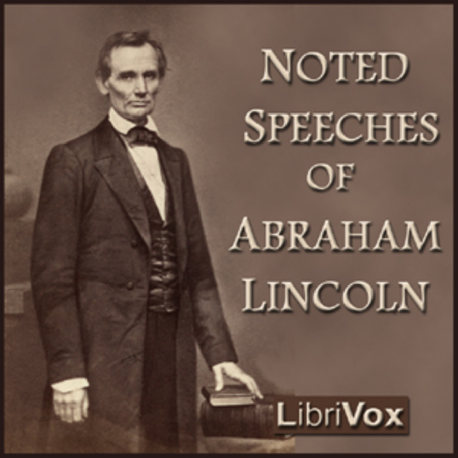 Noted Speeches of Abraham Lincoln : Abraham Lincoln : Free Download