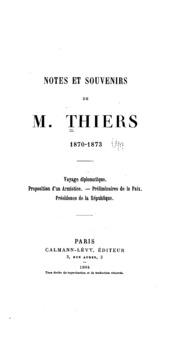 Notes et souvenirs de M. Thiers, 1870-1873: Voyage diplomatique. Proposition d-un armistice ...
