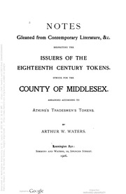 Notes gleaned from contemporary literature, &c. : respecting the issuers of the eighteenth century tokens ...