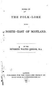 Notes on the Folklore of the North-East of Scotland