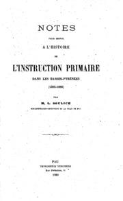 Notes pour servir à l-histoire de l-instruction primaire dans les Basses-Pyrénées 1385-1880