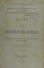 Notes upon the Collection of Coins and Medals deposited by the Numismatic & Antiquarian Society of Philadelphia
