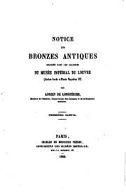 Vol pt. 1: Notice des bronzes antiques exposés dans les galeries du Musée Impérial du Louvre Ancien fonds ...