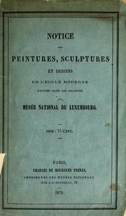 Notice des peintures, sculptures et dessins moderne exposés dans les galeries du Musée National du Luxembourg