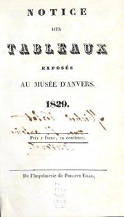 Notice des tableaux exposés au Musée d-Anvers, 1829