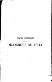 Notice historique sur la maladrerie de Voley près Romans, précédée de ...