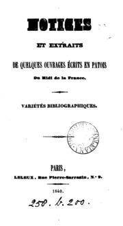 Notices et extraits de quelques ouvrages écrits en patois du Midi de la France, variétés ...