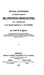 Notices historiques sur l-ancienne congrégation des pénitentes-récollectines de Limbourg et sur ...