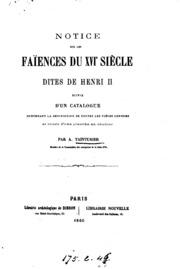 Notice sur les faïences du XVIe siècle dites deHenri ii. Suivie d-un catalogue contenant la ...