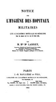 Notice sur l-hygiène des hôpitaux militaires: lue à l-Académie impériale de médecine dans les ...