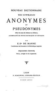 Nouveau dictionnaire des ouvrages anonymes et pseudonymes avec les noms des ...