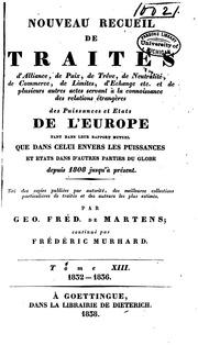 Vol 13: Nouveau recueil de traités d-alliance, de paix, de trève... et de plusieurs autres actes servant ...