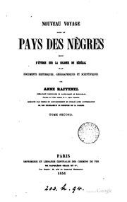 Vol 2: Nouveau voyage dans le pays des nègres, suivi d-études sur la colonie du Sénégal, et de documents historiques, géographiques et scientifiques