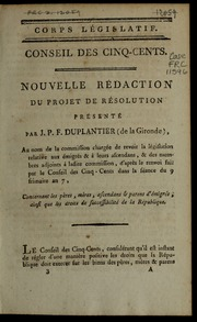 Nouvelle rédaction du projet de résolution présenté par J.P.F. Duplantier de la Gironde, au nom de la commission chargée de revoir la législation relative aux émigrés and à leurs ascendans and des membres adjoi