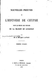 Nouvelles preuves de l-histoire de Chypre sous le règne des princes de la ...