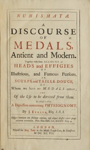 Numismata. A Discourse of Medals, Ancient and Modern