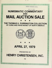 Numismatic commentary and mail auction sale : featuring the Thomas U. Purrington collection of coins and paper money of North America. [04/27/1979]