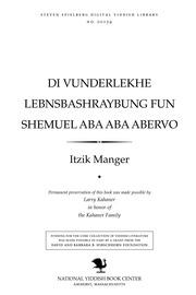 Thumbnail image for Di ṿunderlekhe lebensbashraybung fun Shemu'el Abo Aberṿo Dos bukh fun gan-eydn