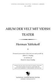 Thumbnail image for Arum der ṿelṭ miṭ Yidish ṭeaṭer oyṭobiografishe iberlebungen un ṭeaṭer-dertseylungen in loyf fun a halbn yorhunderṭ Yidishe un ṿelṭlekhe geshe'enishn