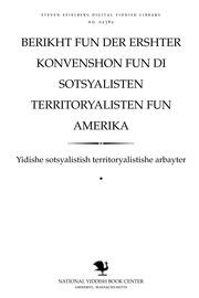 Thumbnail image for Berikhṭ fun der ershṭer ḳonṿenshon fun di sotsyalisṭen ṭerriṭoryalisṭen fun Ameriḳa :... obgehalṭen ... in Boston ...