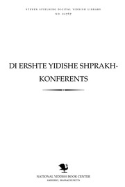 Thumbnail image for Di ershṭe Yidishe shprakh-ḳonferents barikhṭn, doḳumenṭn un opḳlangen fun der Ṭshernoṿitser ḳonferents, 1908
