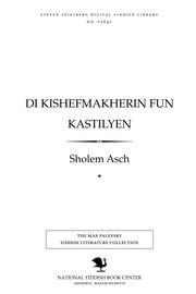 Thumbnail image for Di kishefmakherin fun Ḳasṭilyen