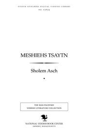 Thumbnail image for Meshieḥs tsayṭn a tsayṭ-shṭiḳ in dray aḳṭn ; Unzer gloybn : a folḳs-shṭiḳ in fir aḳṭn ; A shnirl perl : a ṭragedye in fir aḳṭn miṭ a forshpil ; Der ṭoyṭer menṭsh : a drame in dray aḳtn