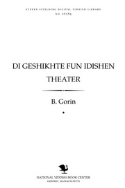 Thumbnail image for Di geshikhṭe fun Idishen ṭheaṭer tsṿey ṭoyzenṭ yohr ṭheaṭer bay Iden)