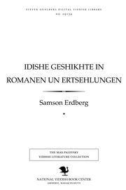 Thumbnail image for Idishe geshikhṭe in romanen un ertsehlungen zikhrones̀ le-vet Daṿid : loyṭ Herman Reḳendorf un A. Sh. Fridberg
