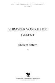 Thumbnail image for Shrayber ṿos ikh hob geḳenṭ memuarn un eseyen